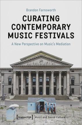 Curating Contemporary Music Festivals
