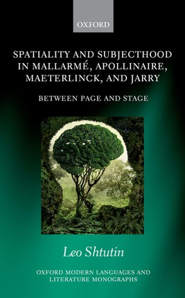 Spatiality and Subjecthood in Mallarmé, Apollinaire, Maeterlinck, and Jarry