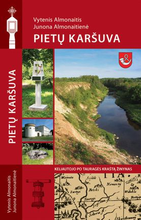 Pietų Karšuva: keliautojo po Tauragės kraštą žinynas