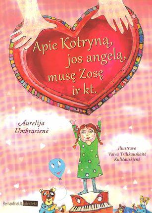 Apie Kotryną, jos angelą, musę Zosę ir kt.