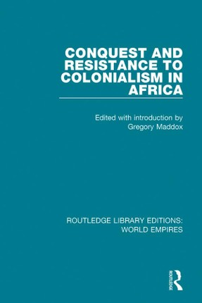 Conquest and Resistance to Colonialism in Africa