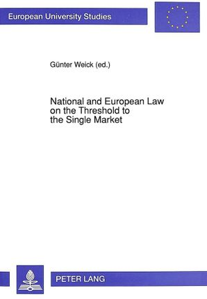 National and European Law on the Threshold to the Single Market