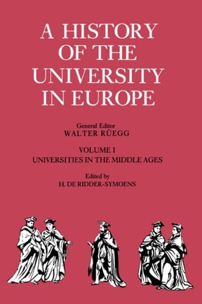 History of the University in Europe: Volume 1, Universities in the Middle Ages