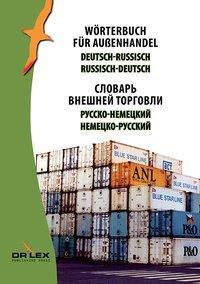 Wörterbuch für Außenhandel Deutsch-Russisch, Russisch-Deutsch