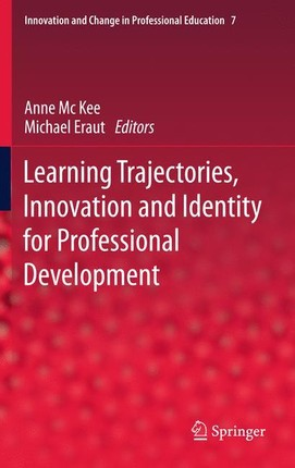 Learning Trajectories, Innovation and Identity for Professional Development