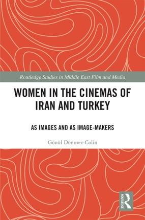 Women in the Cinemas of Iran and Turkey