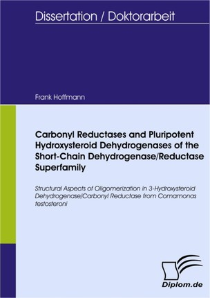 Carbonyl Reductases and Pluripotent Hydroxysteroid Dehydrogenases of the Short-Chain Dehydrogenase/Reductase Superfamily