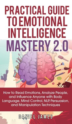 Practical Guide to Emotional Intelligence Mastery 2.0