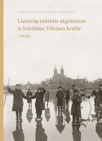 Lietuvių tautinis atgimimas ir švietimas Vilniaus krašte. 2 knyga