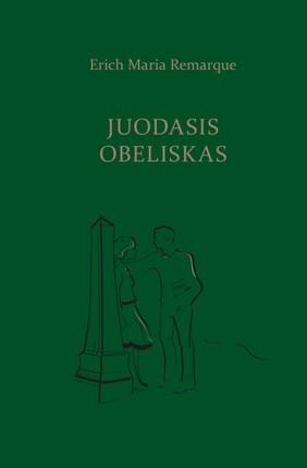 JUODASIS OBELISKAS: bene stipriausias ir geriausias XX a. pasaulinės literatūros klasiko romanas