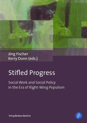 Stifled Progress - International Perspectives on Social Work and Social Policy in the Era of Right-Wing Populism