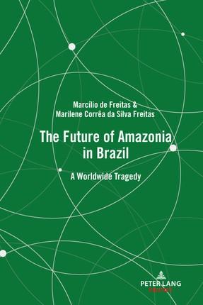 The Future of Amazonia in Brazil