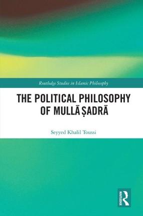 The Political Philosophy of Mulla ¿adra