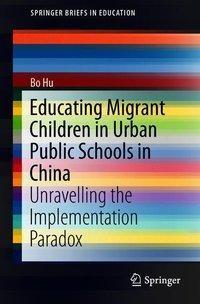 Educating Migrant Children in Urban Public Schools in China