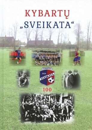 """Kybartų """"Sveikata"""" 100: skiriama legendinio sporto klubo 100-mečiui"""