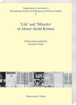 'Life' and 'Miracles'of Abunä Akalä Kr¿stos