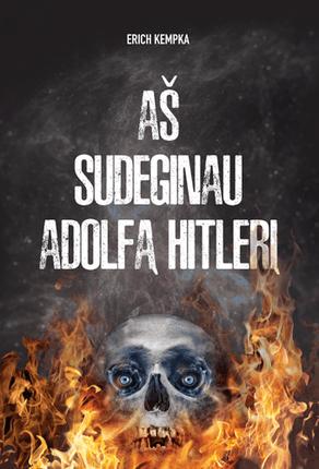 Aš sudeginau Adolfą Hitlerį