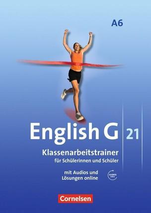 English G 21. Ausgabe A 6. Abschlussband 6-jährige Sekundarstufe I. Klassenarbeitstrainer mit Lösungen und CD