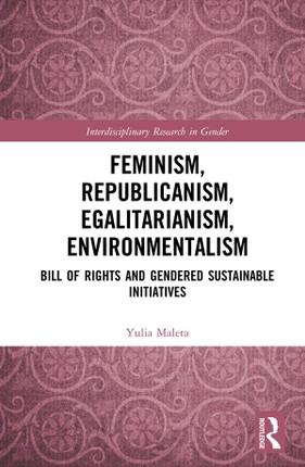 Feminism, Republicanism, Egalitarianism, Environmentalism