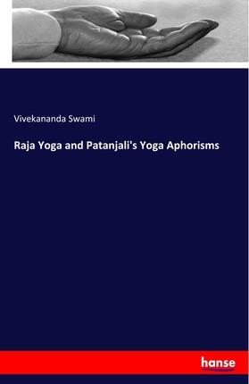 Raja Yoga and Patanjali's Yoga Aphorisms