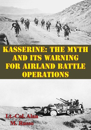 Kasserine: The Myth and Its Warning for Airland Battle Operations