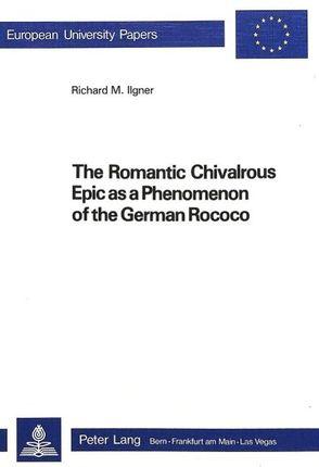 The Romantic Chivalrous Epic as a Phenomenon of the German Rococo