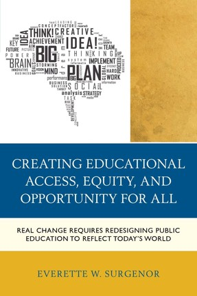 Creating Educational Access, Equity, and Opportunity for All