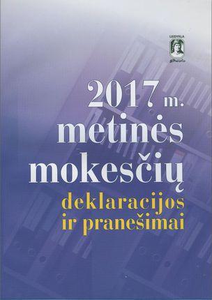 2017 m. metinės mokesčių deklaracijos ir pranešimai