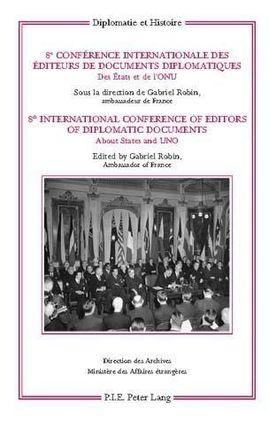 8<SUP>e</SUP> Conférence internationale des éditeurs de Documents diplomatiques. 8<SUP>th</SUP> International Conference of Editors of Diplomatic Documents