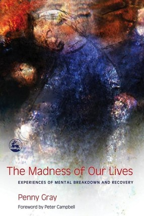 The Madness of Our Lives