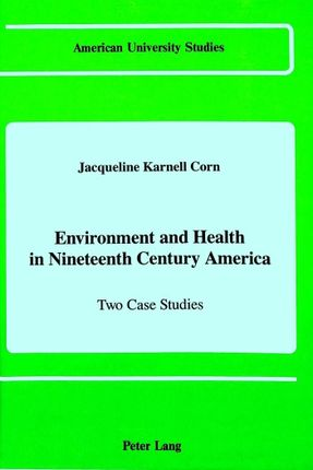 Environment and Health in Nineteenth Century America