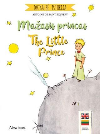 Mažasis princas. The little prince: dvikalbė istorija