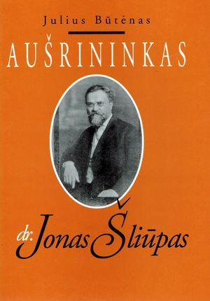 Aušrininkas dr. Jonas Šliūpas