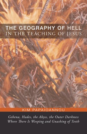 The Geography of Hell in the Teaching of Jesus