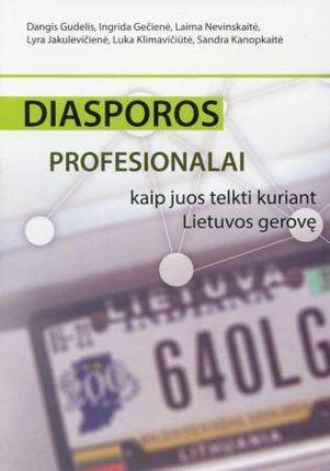 Diasporos profesionalai: kaip juos telkti kuriant Lietuvos gerovę