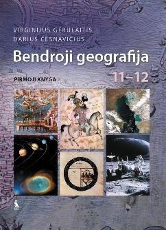 Bendroji geografija. Vadovėlis XI–XII klasei. Pirmoji knyga