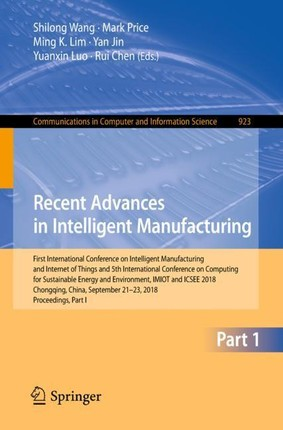 Recent Advances in Intelligent Manufacturing
