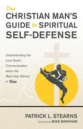 The Christian Man's Guide to Spiritual Self-Defense