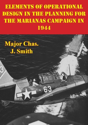 Elements Of Operational Design In The Planning For The Marianas Campaign In 1944