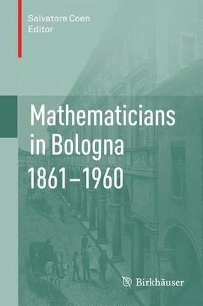Mathematicians in Bologna 1861-1960