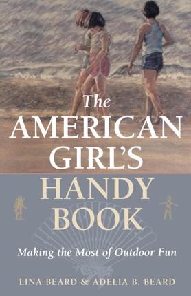 The American Girl's Handy Book