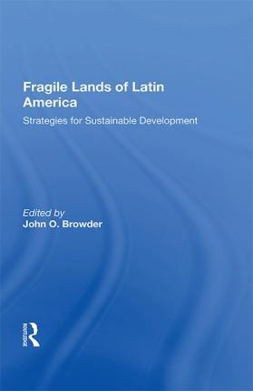Fragile Lands Of Latin America