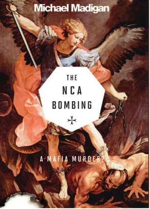 Mafia Murder? the Nca Bombing