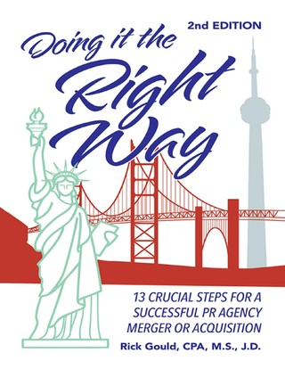 Doing It the Right Way - 2nd Edition: 13 Crucial Steps for a Successful PR Agency Merger or Acquisition