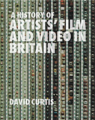 A History of Artists' Film and Video in Britain