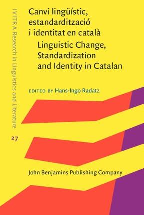 Canvi linguistic, estandarditzacio i identitat en catala / Linguistic Change, Standardization and Identity in Catalan