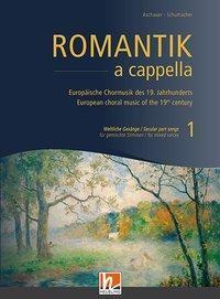 Romantik a cappella, Band 1: Weltliche Gesänge