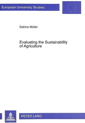Evaluating the Sustainability of Agriculture