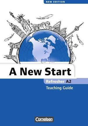 A New Start A2: Refresher. Teaching Guide