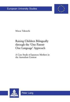 Raising Children Bilingually through the 'One Parent-One Language' Approach